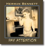 Herman Bennett's Pay Attention CD